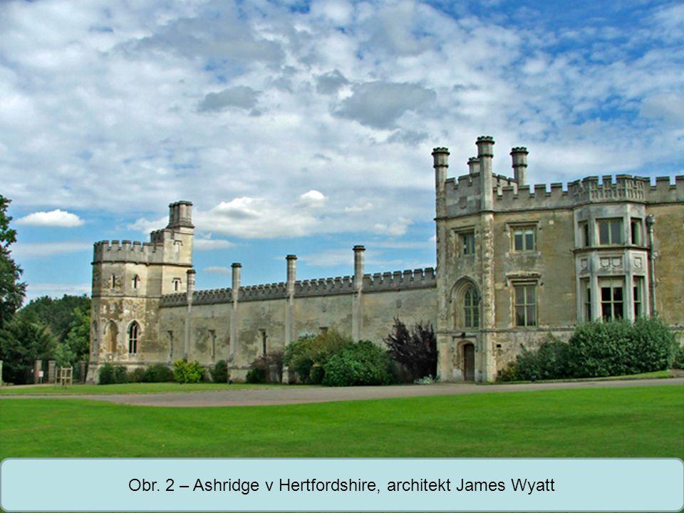 Střední škola Oselce Obr. 2 – Ashridge v Hertfordshire, architekt James Wyatt