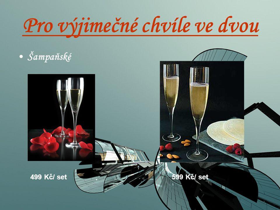 Pro výjimečné chvíle ve dvou Šampaňské 499 Kč/ set 599 Kč/ set