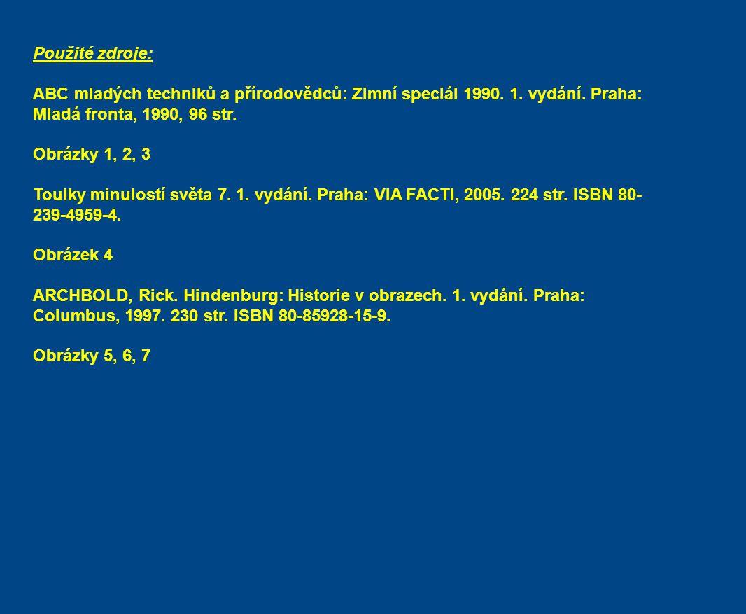 Použité zdroje: ABC mladých techniků a přírodovědců: Zimní speciál 1990. 1. vydání. Praha: Mladá fronta, 1990, 96 str. Obrázky 1, 2, 3 Toulky minulost