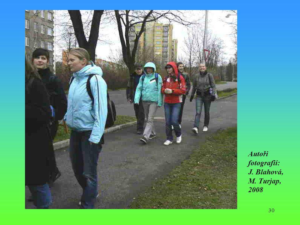 30 Autoři fotografií: J. Blahová, M. Turjap, 2008