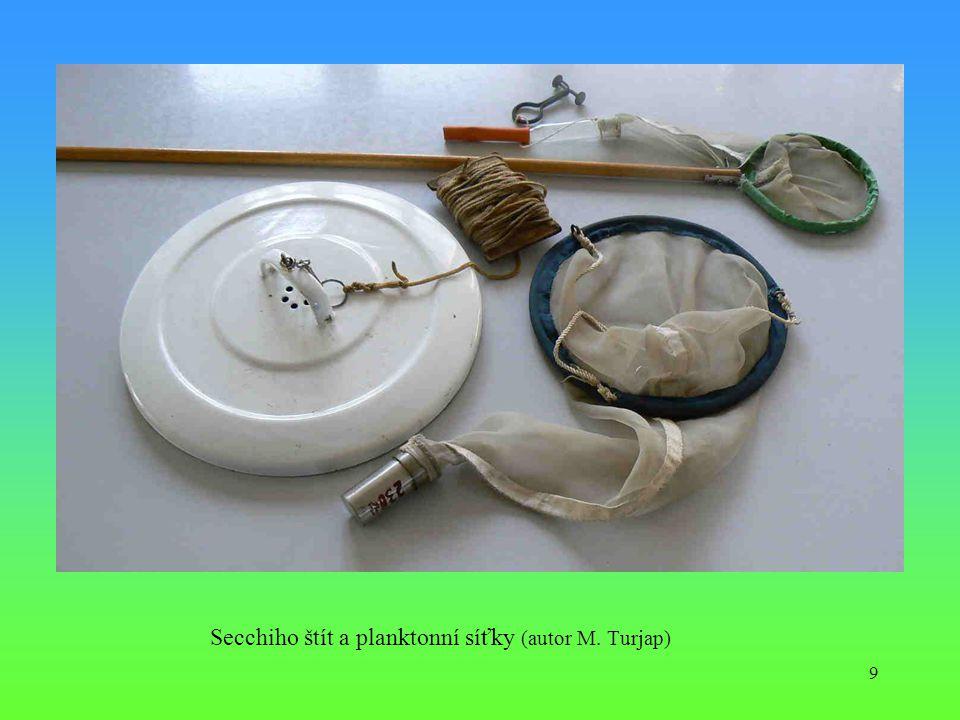 9 Secchiho štít a planktonní síťky (autor M. Turjap)