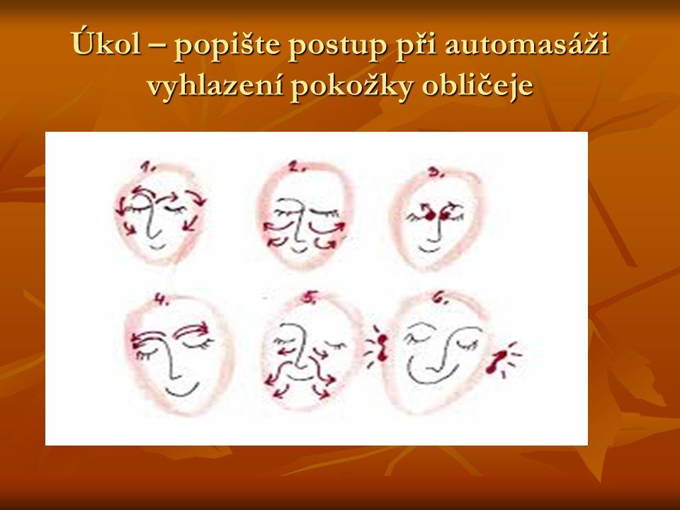 Úkol – popište postup při automasáži vyhlazení pokožky obličeje