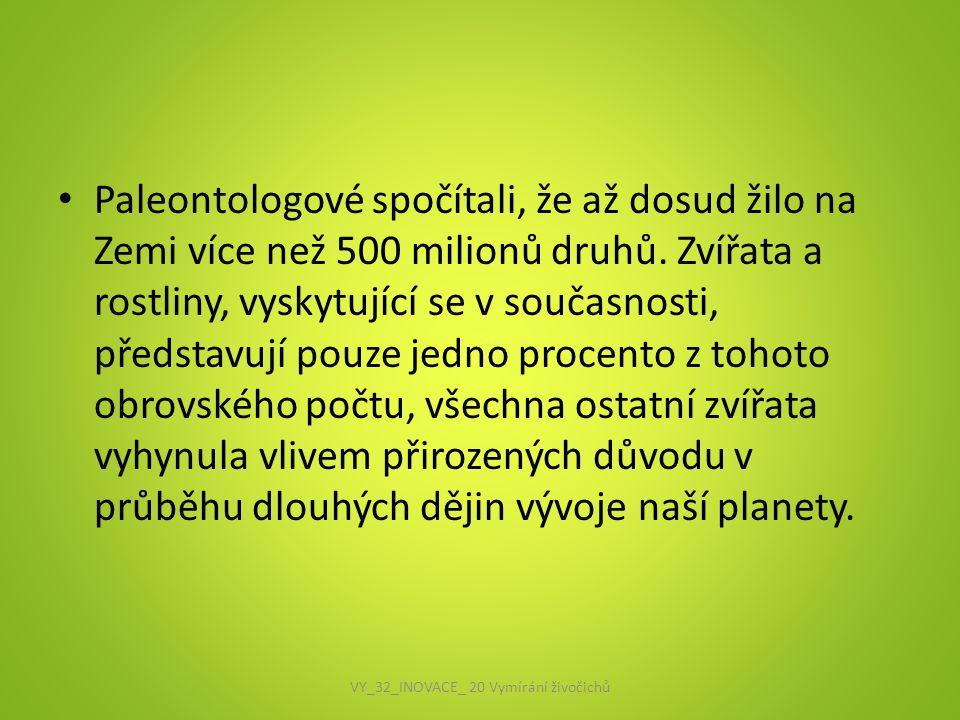 Paleontologové spočítali, že až dosud žilo na Zemi více než 500 milionů druhů. Zvířata a rostliny, vyskytující se v současnosti, představují pouze jed