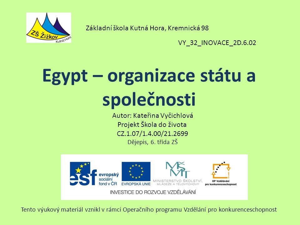 VY_32_INOVACE_2D.6.02 Autor: Kateřina Vyčichlová Projekt Škola do života CZ.1.07/1.4.00/21.2699 Dějepis, 6.