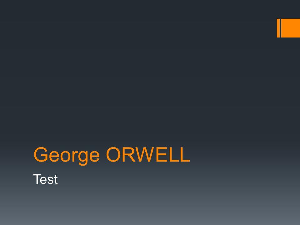 George ORWELL Test