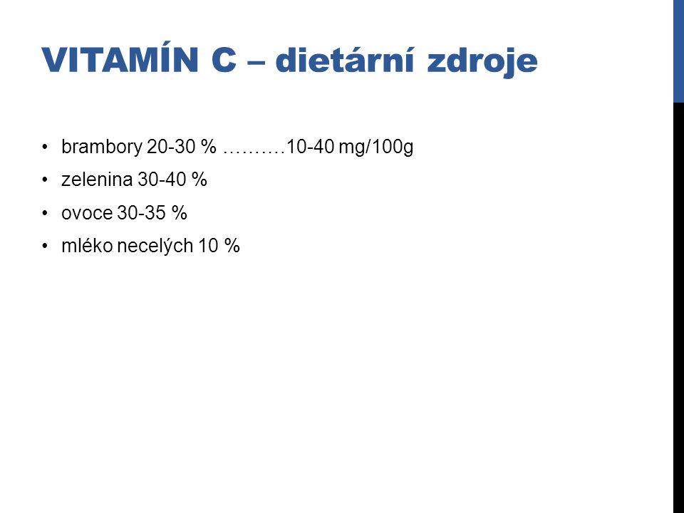 VITAMÍN C – dietární zdroje brambory 20-30 % ……….10-40 mg/100g zelenina 30-40 % ovoce 30-35 % mléko necelých 10 %
