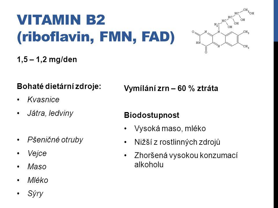 VITAMIN B2 (riboflavin, FMN, FAD) 1,5 – 1,2 mg/den Bohaté dietární zdroje: Kvasnice Játra, ledviny Pšeničné otruby Vejce Maso Mléko Sýry Vymílání zrn