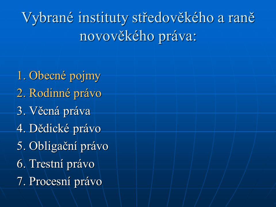 Vybrané instituty středověkého a raně novověkého práva: 1.
