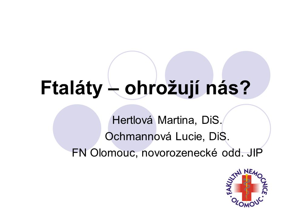Ftaláty – ohrožují nás.Hertlová Martina, DiS. Ochmannová Lucie, DiS.