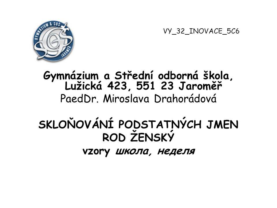 Gymnázium a Střední odborná škola, Lužická 423, 551 23 Jaroměř PaedDr.