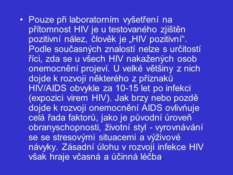 """Pouze při laboratorním vyšetření na přítomnost HIV je u testovaného zjištěn pozitivní nález, člověk je """"HIV pozitivní"""". Podle současných znalostí nelz"""