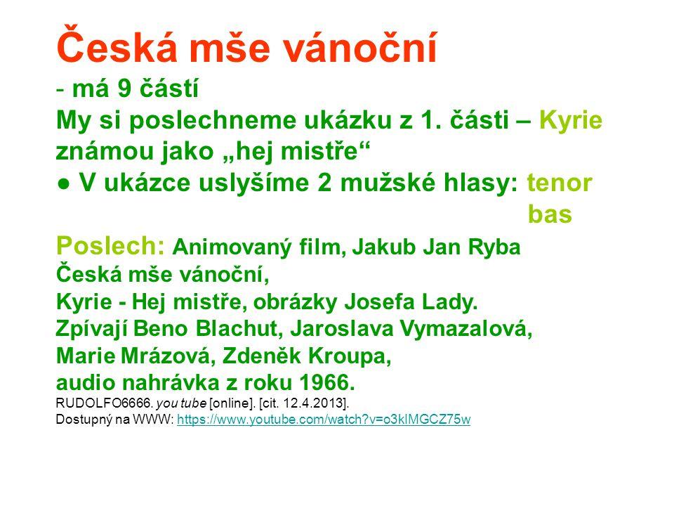 Česká mše vánoční - má 9 částí My si poslechneme ukázku z 1.