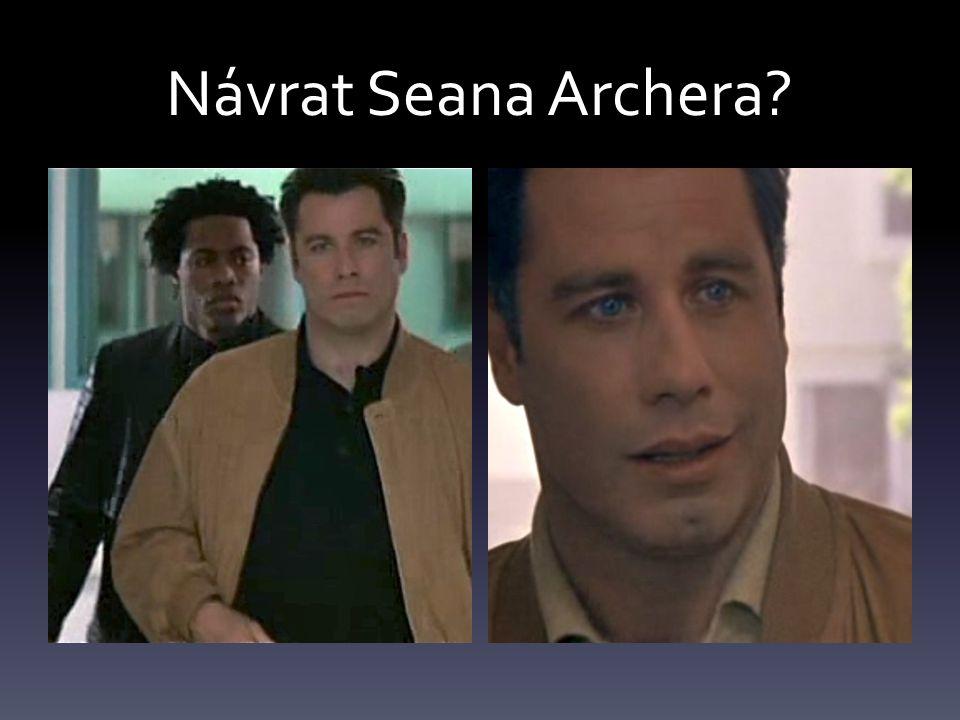Návrat Seana Archera?