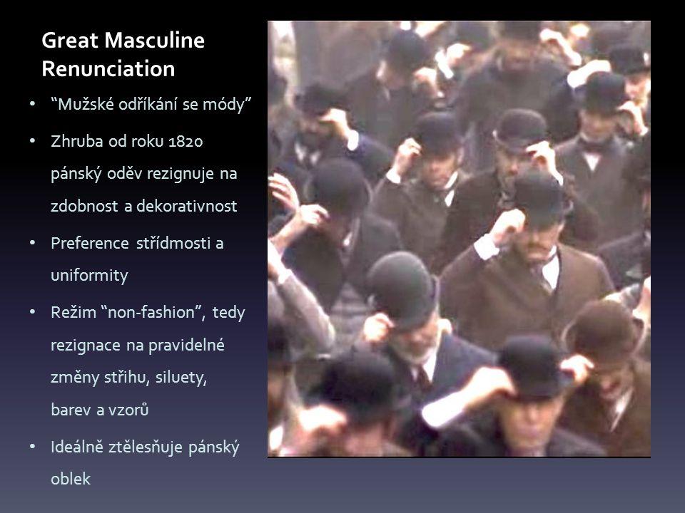 Pánský oblek Sexuální a falická symbolika obleku Reálné mužské tělo skrývá; zároveň jej jako souhru vizuálních konvencí ustavuje v jeho mužnosti Protahuje torzo opticky do výšky Zdůrazňuje ramena vs úzký pas a malé hýždě Formou aluze spojuje hlasivky s genitáliemi