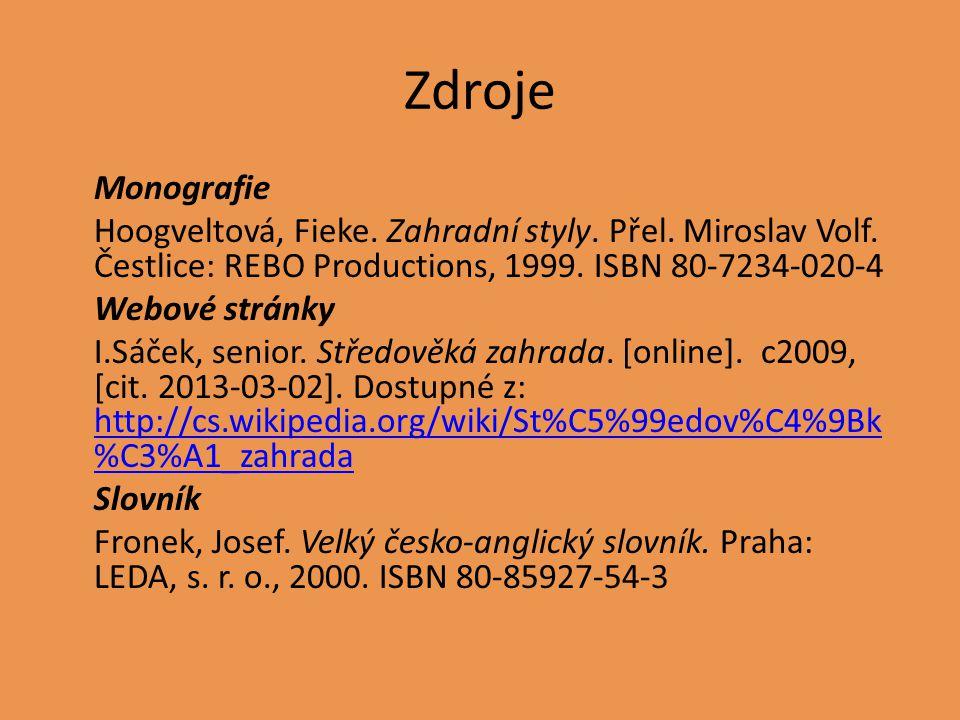 Zdroje Monografie Hoogveltová, Fieke. Zahradní styly.