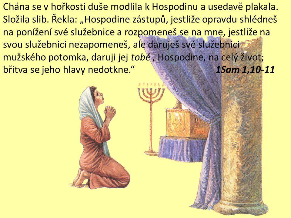 10. Chana se svěřila se svým trápením Hospodinu