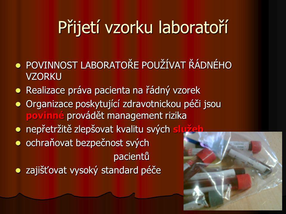 39 Přijetí vzorku laboratoří POVINNOST LABORATOŘE POUŽÍVAT ŘÁDNÉHO VZORKU POVINNOST LABORATOŘE POUŽÍVAT ŘÁDNÉHO VZORKU Realizace práva pacienta na řád
