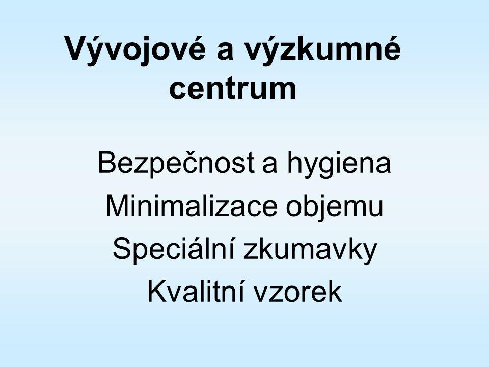 Bezpečnost a hygiena Minimalizace objemu Speciální zkumavky Kvalitní vzorek Vývojové a výzkumné centrum
