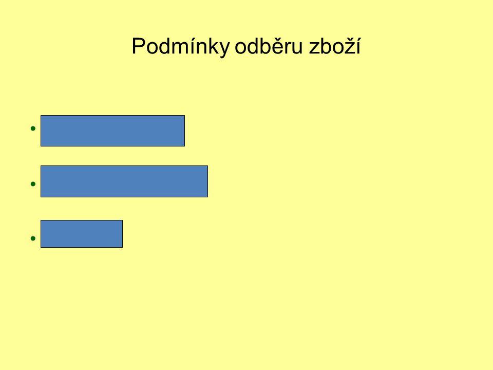 Procvičování Hlavní fáze příjmu zboží: a) odběr zboží od dodavatele b) přejímka zboží