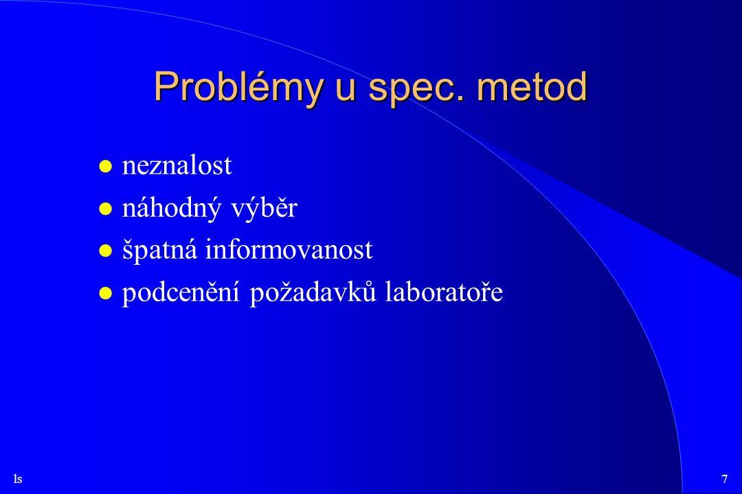 ls18 Další analyty l Homocystein l Kysličníky dusíku l Markery osteoporézy l Cytokiny l Energetické fosfáty l serologie