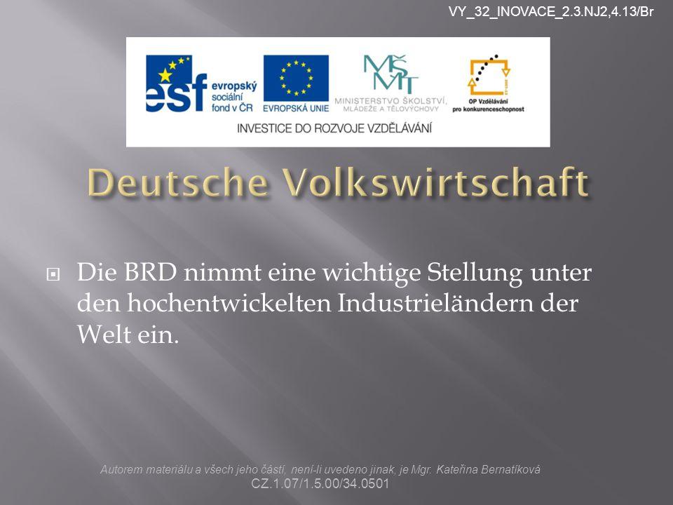  Die BRD nimmt eine wichtige Stellung unter den hochentwickelten Industrieländern der Welt ein.