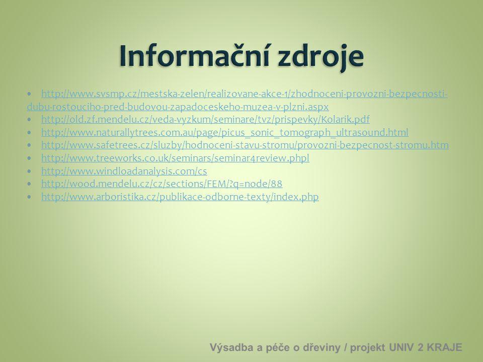 http://www.svsmp.cz/mestska-zelen/realizovane-akce-1/zhodnoceni-provozni-bezpecnosti- dubu-rostouciho-pred-budovou-zapadoceskeho-muzea-v-plzni.aspx ht