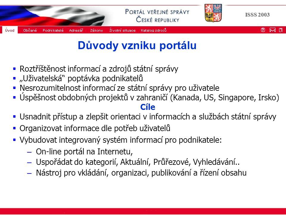 """Portál veřejné správy © 2002 IBM Corporation ISSS 2003 Důvody vzniku portálu  Roztříštěnost informací a zdrojů státní správy  """"Uživatelská"""" poptávka"""