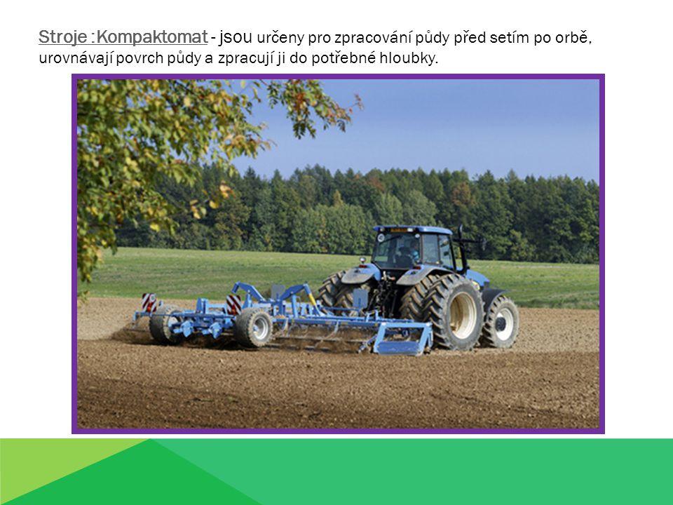 Stroje :KompaktomatStroje :Kompaktomat - jsou určeny pro zpracování půdy před setím po orbě, urovnávají povrch půdy a zpracují ji do potřebné hloubky.