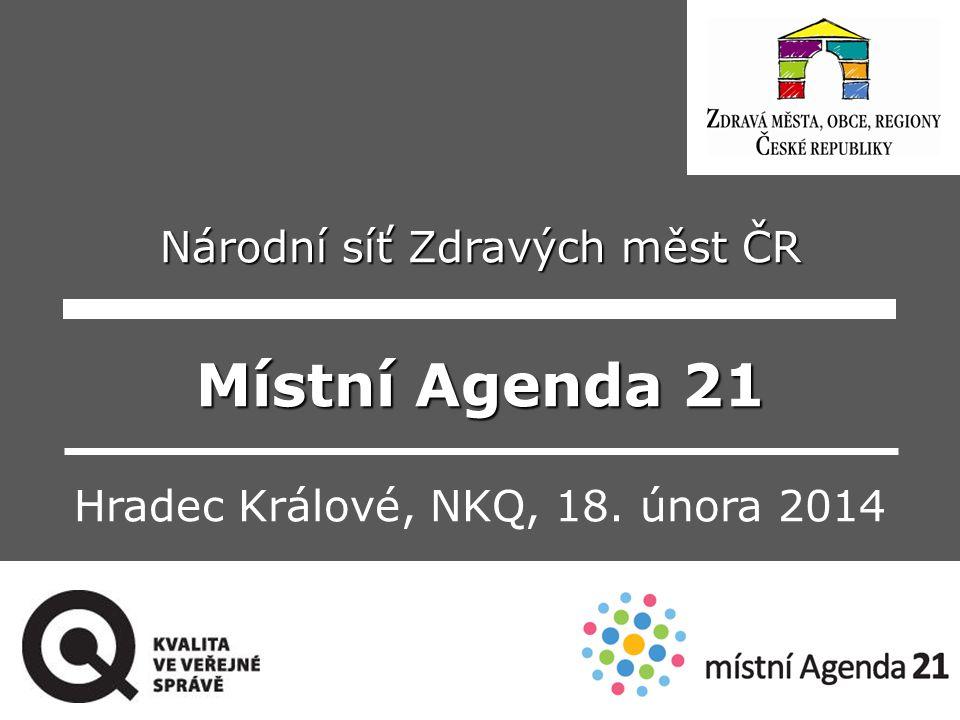 Národní síť Zdravých měst ČR Místní Agenda 21 Hradec Králové, NKQ, 18. února 2014