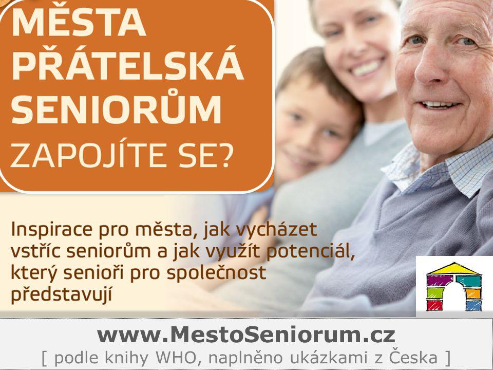 www.MestoSeniorum.cz [ podle knihy WHO, naplněno ukázkami z Česka ]