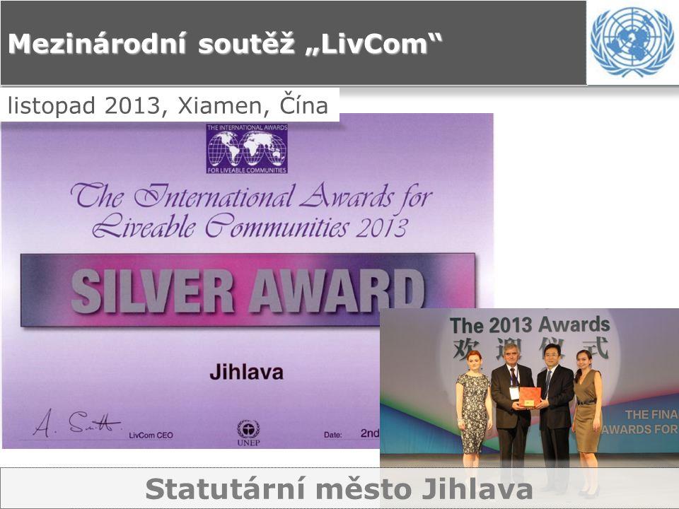 """Mezinárodní soutěž """"LivCom listopad 2013, Xiamen, Čína Statutární město Jihlava"""