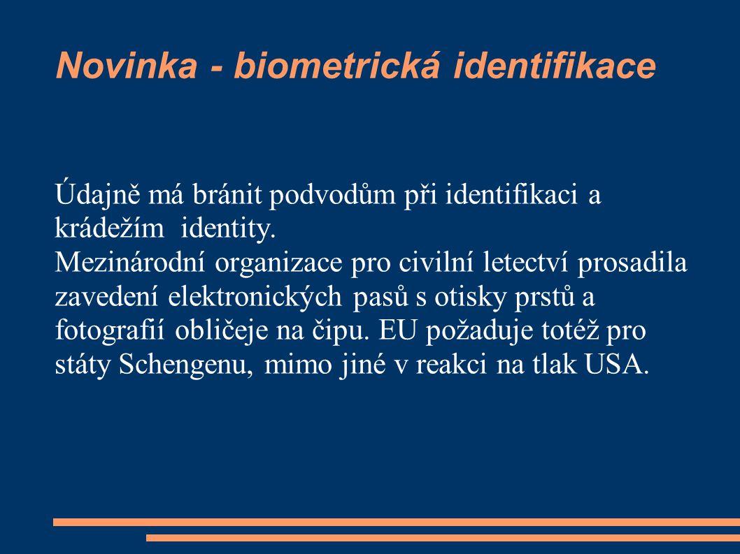 Novinka - biometrická identifikace Údajně má bránit podvodům při identifikaci a krádežím identity. Mezinárodní organizace pro civilní letectví prosadi