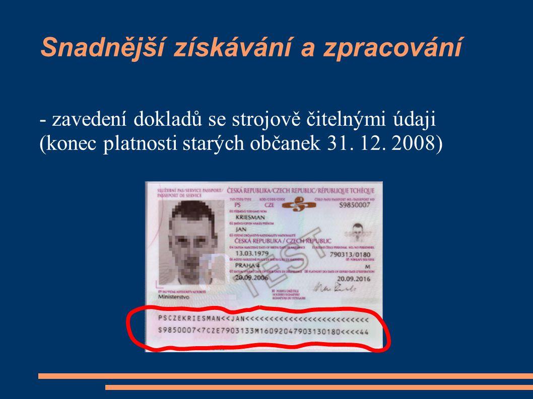 Snadnější získávání a zpracování - zavedení dokladů se strojově čitelnými údaji (konec platnosti starých občanek 31. 12. 2008)