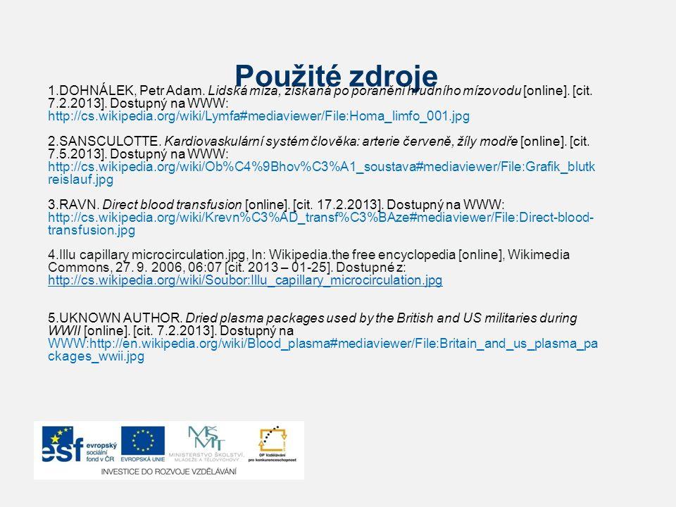 Použité zdroje 1.DOHNÁLEK, Petr Adam. Lidská míza, získaná po poranění hrudního mízovodu [online]. [cit. 7.2.2013]. Dostupný na WWW: http://cs.wikiped