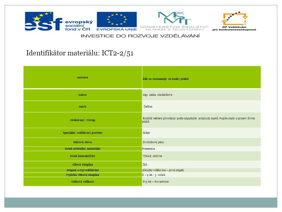 Identifikátor materiálu: ICT2-2/51 Anotace Žák se seznamuje se znaky ptáků Autor Mgr.
