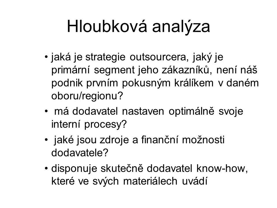 Hloubková analýza jaká je strategie outsourcera, jaký je primární segment jeho zákazníků, není náš podnik prvním pokusným králíkem v daném oboru/regio