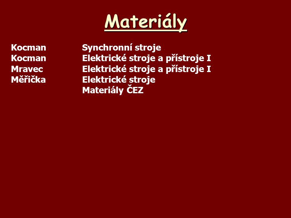 Materiály KocmanSynchronní stroje KocmanElektrické stroje a přístroje I MravecElektrické stroje a přístroje I MěřičkaElektrické stroje Materiály ČEZ