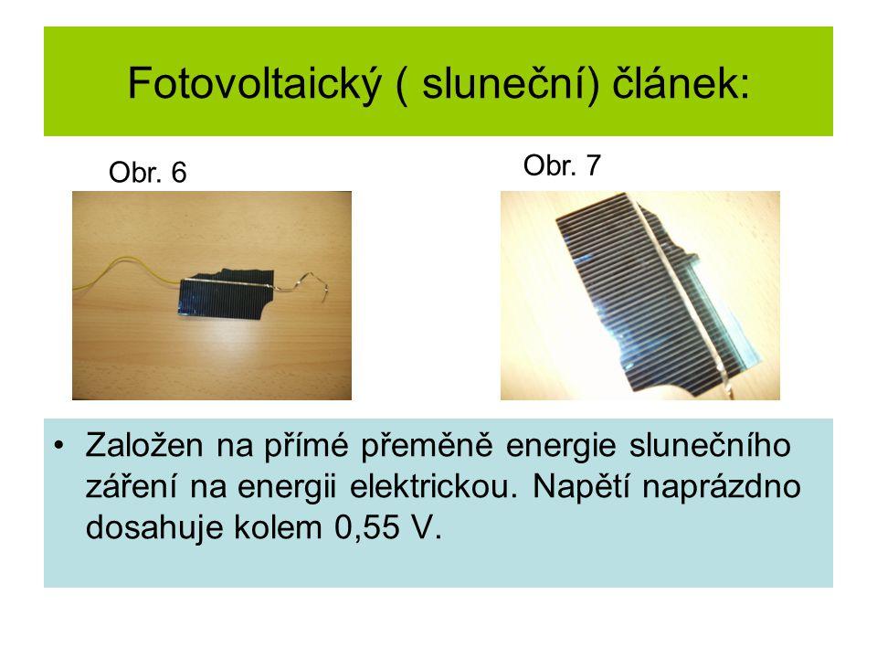 Fotovoltaický ( sluneční) článek: Při větším osvětlení se zvětšuje stejnosměrné elektrické napětí.