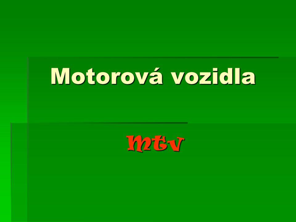 Motorová vozidla Motorová vozidla Mtv Mtv