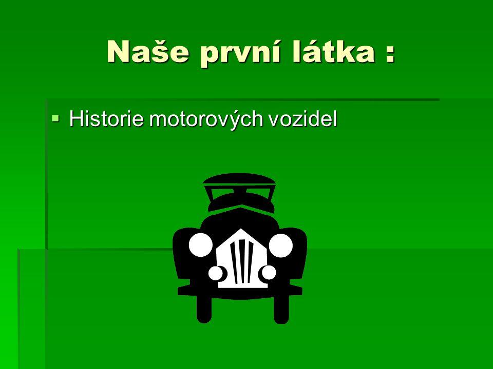 Naše první látka :  Historie motorových vozidel