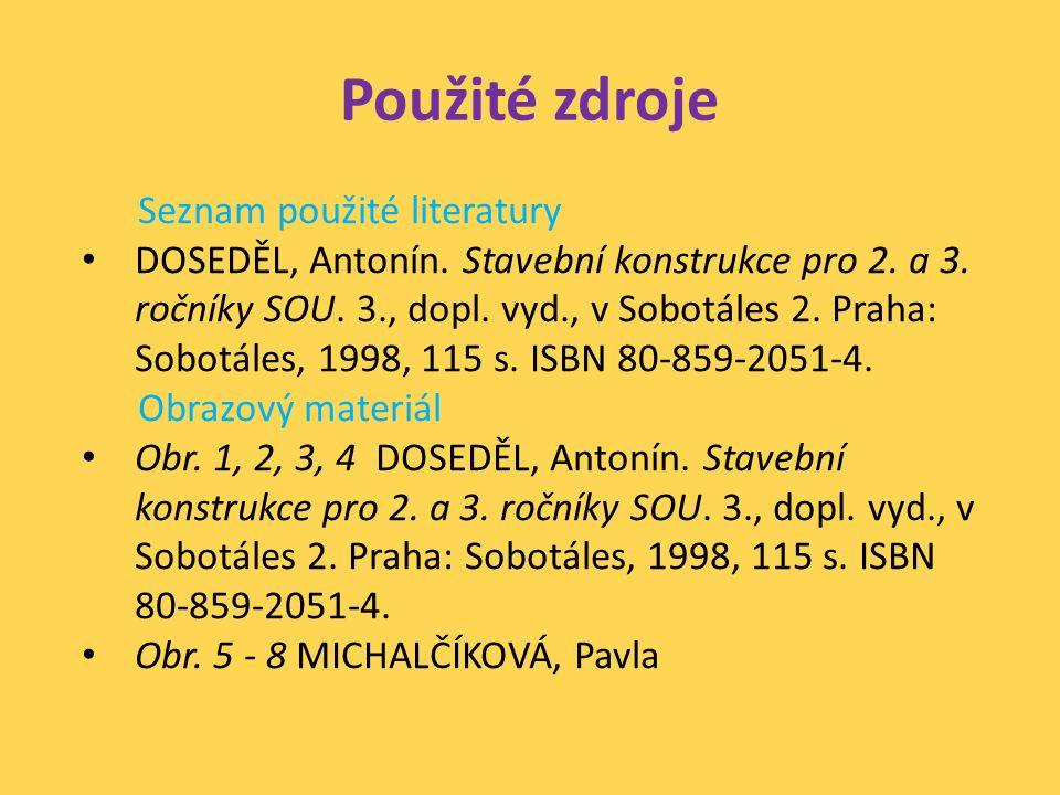 Použité zdroje Seznam použité literatury DOSEDĚL, Antonín.
