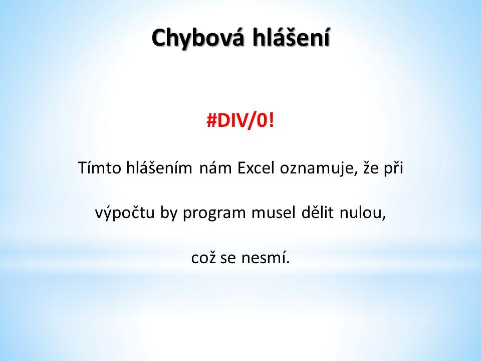Chybová hlášení #DIV/0.