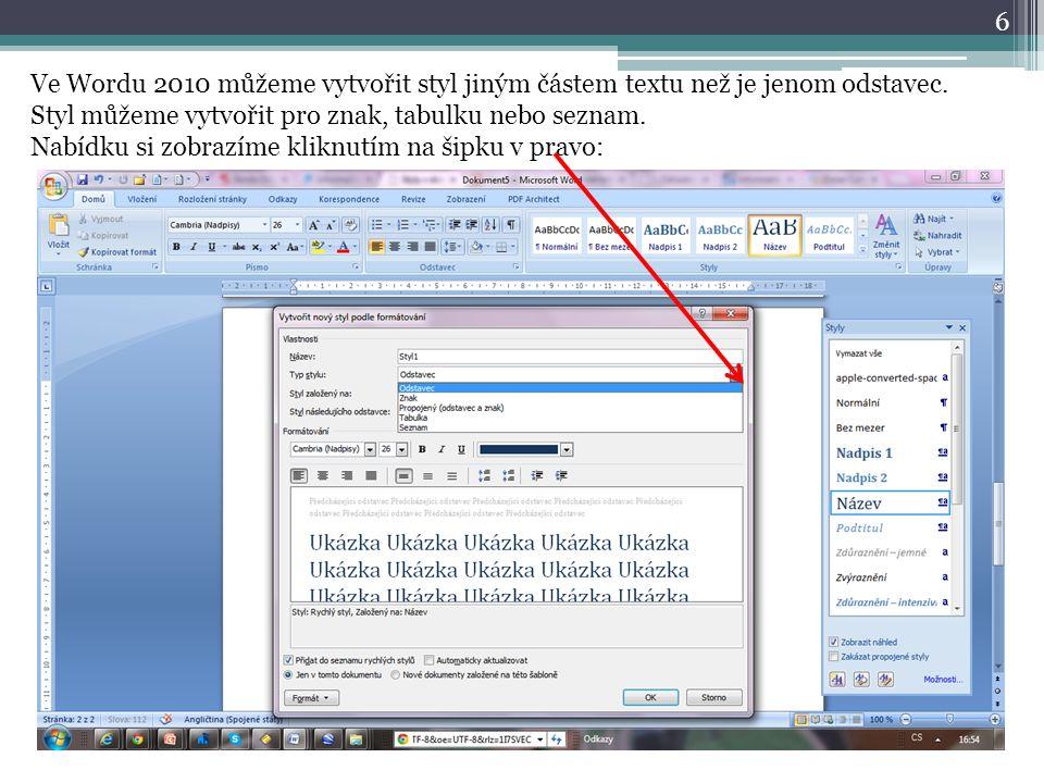 6 Ve Wordu 2010 můžeme vytvořit styl jiným částem textu než je jenom odstavec.