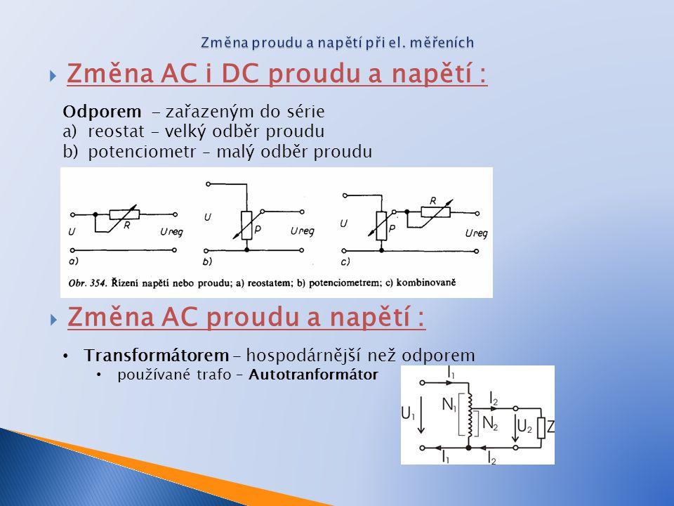  Používaná metoda: Výchylková metoda - napětí se měří Ampérmetry udávajícími hodnotu naměřeného proudu výchylkou nebo číselným údajem.
