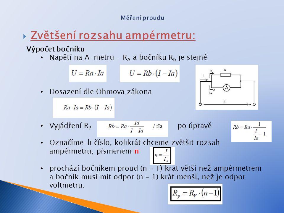  Používaná metoda: Výchylková metoda - napětí se měří voltmetry udávajícími hodnotu naměřeného napětí výchylkou nebo číselným údajem.