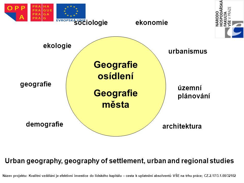 ekologie urbanismus ekonomiesociologie územní plánování geografie demografie architektura Geografie osídlení Geografie města Urban geography, geograph