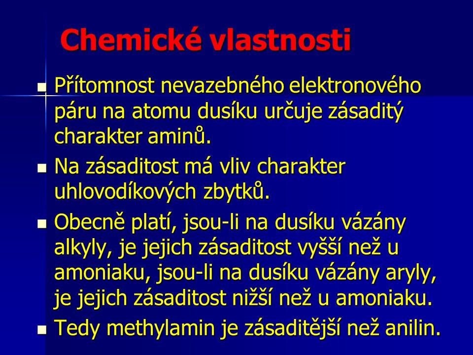 Chemické vlastnosti Přítomnost nevazebného elektronového páru na atomu dusíku určuje zásaditý charakter aminů. Přítomnost nevazebného elektronového pá