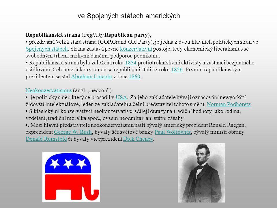 ve Spojených státech amerických Republikánská strana (anglicky Republican party), přezdívaná Velká stará strana (GOP,Grand Old Party), je jedna z dvou