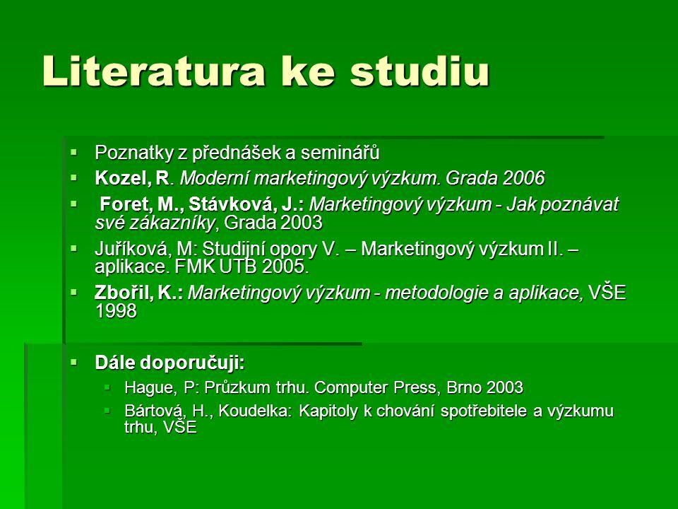 Literatura ke studiu  Poznatky z přednášek a seminářů  Kozel, R.
