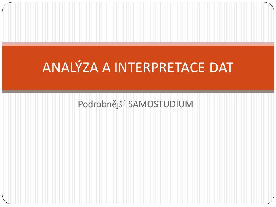 Podrobnější SAMOSTUDIUM ANALÝZA A INTERPRETACE DAT